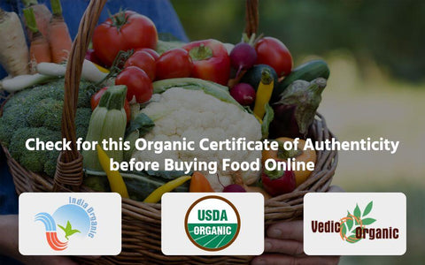 Check Organic Certificate of Authenticity before Buying Food Online