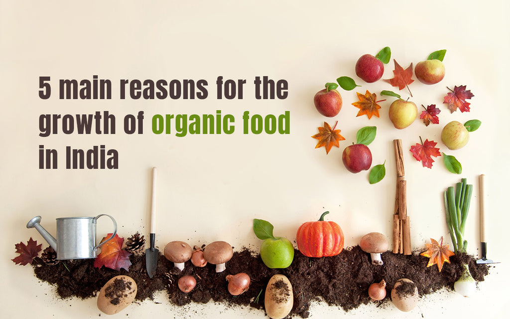Five major reasons for the growth in organic farming in India