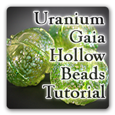 Uranium Gaia Hollow Beads Tutorial - Digital Download