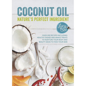 Coconut Oil: Nature's Perfect Ingredients Book