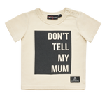 Rock Your Baby - Don't Tell My Mum Tee