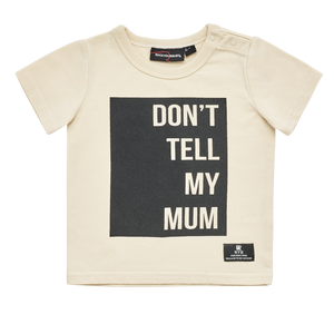 Rock Your Baby - Don't Tell My Mum Tee (Baby)