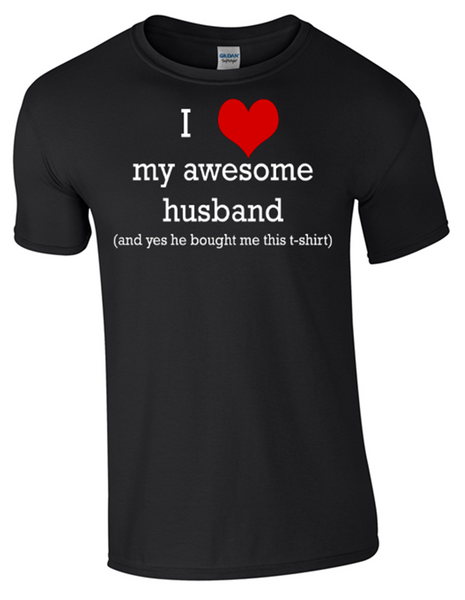 Valentine I Love my Awesome Husband T-Shirt Printed DTG (Direct to Garment) for a permanent finish