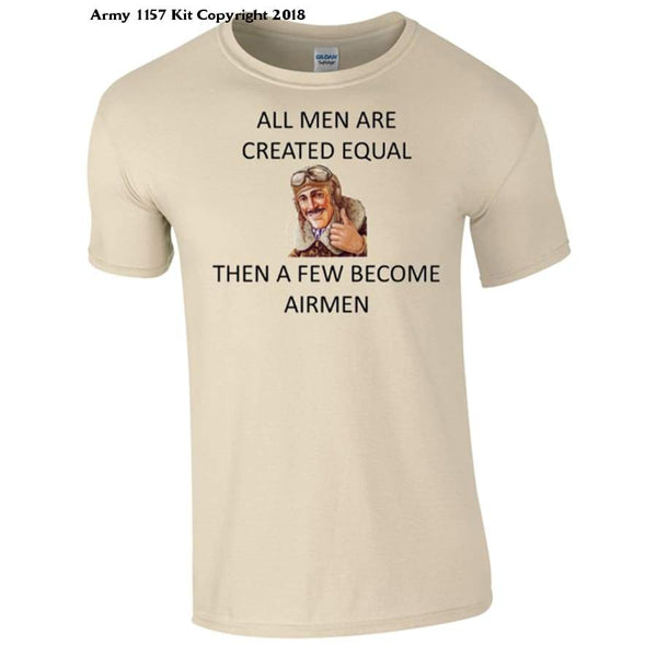 All Men are Created Equal Then a Few Become Airmen T-Shirt - Bear Essentials Clothing Company