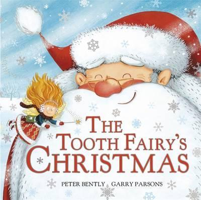 The Tooth Fairy's Christmas By Peter Bently & Garry Parsons