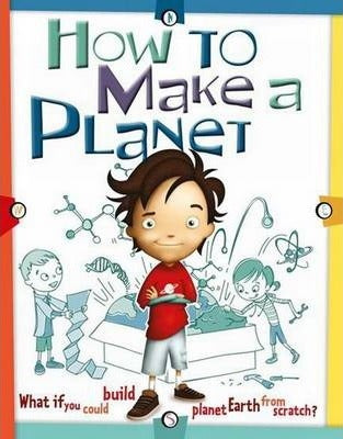 How to Make a Planet By (author)  Scott Forbes