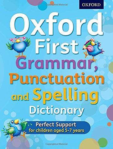 Oxford First Grammar, Punctuation and Spelling Dictionar