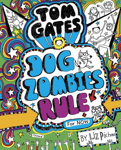 Tom Gates #11: DogZombies Rule (For Now)