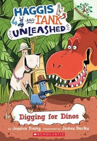 Haggis and Tank Unleashed #2 : Digging for Dinos: A Branches Book