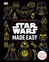 Star Wars Made Easy : A Beginner's Guide to a Galaxy Far, Far Away