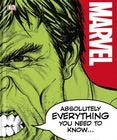 Marvel: Absolutely Everything You Need to Know (Hardback)