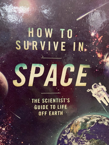How to survive in SPACE (Hardback)