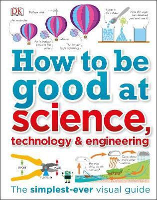 How to Be Good at Science, Technology, and Engineering (Hardback)