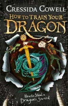 How to Train Your Dragon: How to Steal a Dragon's Sword: Book 9 (How to Train Your Dragon) Cressida Cowell