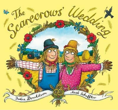 The Scarecrows' Wedding (Hardback) By Julia Donaldson Illustrated by  Axel Scheffler