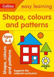 Shapes, Colours and Patterns Ages 3-5 : Prepare for Preschool with Easy Home Learning