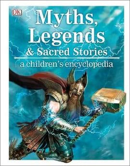 Myths, Legends & Sacred Stories: A Children's Encyclopedia (Hardback)