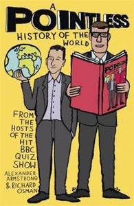 A Pointless History of the World Richard - Are you a Pointless champion? By Osman & Alexander Armstrong