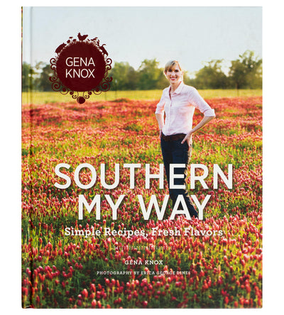 Southern My Way: Simple Recipes, Fresh Flavors