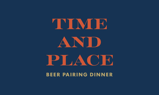 Time & Place Beer Pairing Dinner Ticket