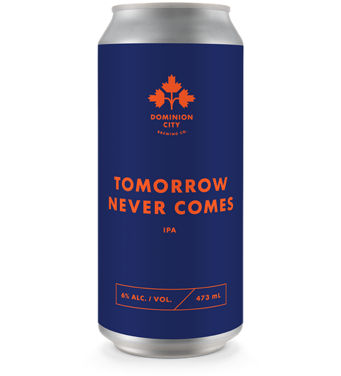 Tomorrow Never Comes IPA