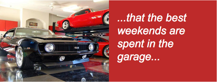 ...that the best weekends are spent in the garage...
