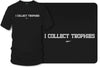 Image of I collect trophies t-shirt, drag racing, Street racing - Wicked Metal - Wicked Metal