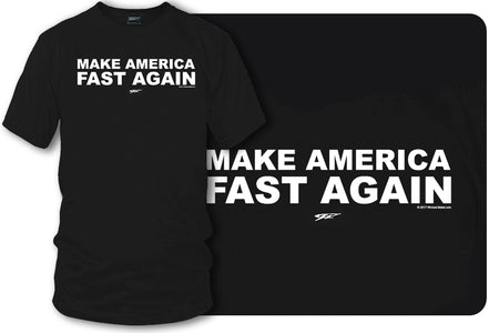Make America Fast Again t-shirt, racing, Tuner car, muscle car shirt - Wicked Metal