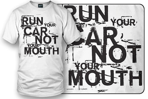 Image of Wicked Metal Run Your Car Not Mouth shirt, tuner car shirts - Wicked Metal