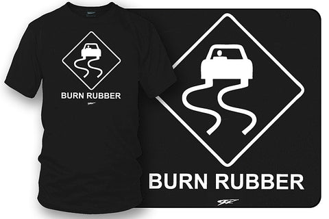 Burn Rubber Sign t-shirt, tuner car shirts, Street racing, muscle car - Wicked Metal