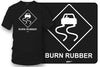 Image of Burn Rubber Sign t-shirt, tuner car shirts, Street racing, muscle car - Wicked Metal