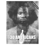 Exhibition Catalogue: 30 Americans