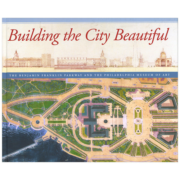 Building the City Beautiful, by David B. Brownlee