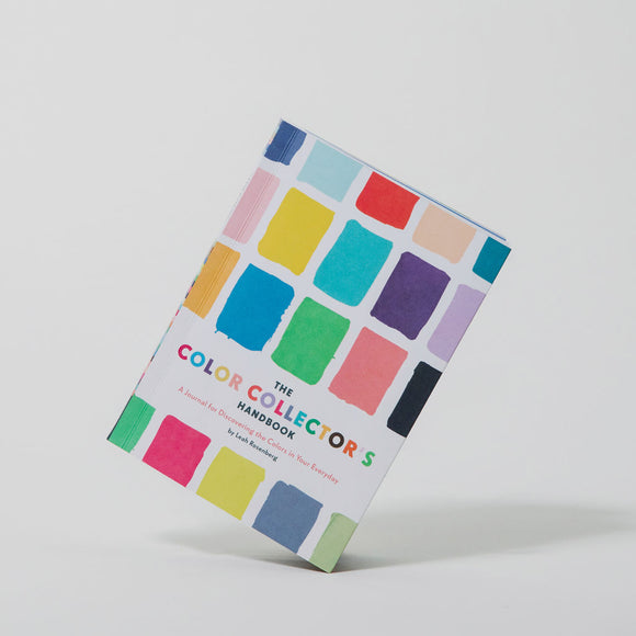 The Color Collector's Handbook: A Journal for Discovering the Colors in Your Everyday
