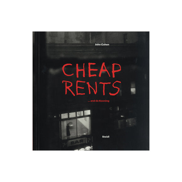 John Cohen: Cheap Rents... and de Kooning