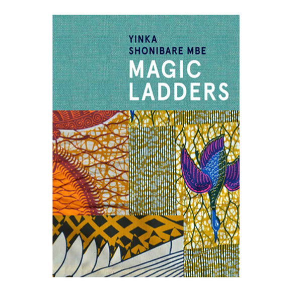 "Exhibition Catalogue: ""Yinka Shonibare: Magic Ladders"""