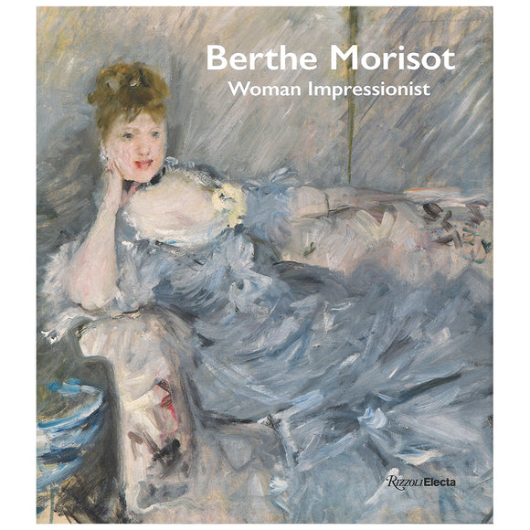 Exhibition Catalogue: Berthe Morisot, Woman Impressionist