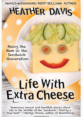 Life with Extra Cheese (Local Author, Heather Davis)