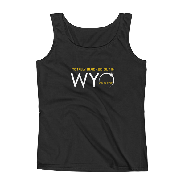 """I Totally Blacked Out in WYO"" 2017 Solar Eclipse - Women's Tank"