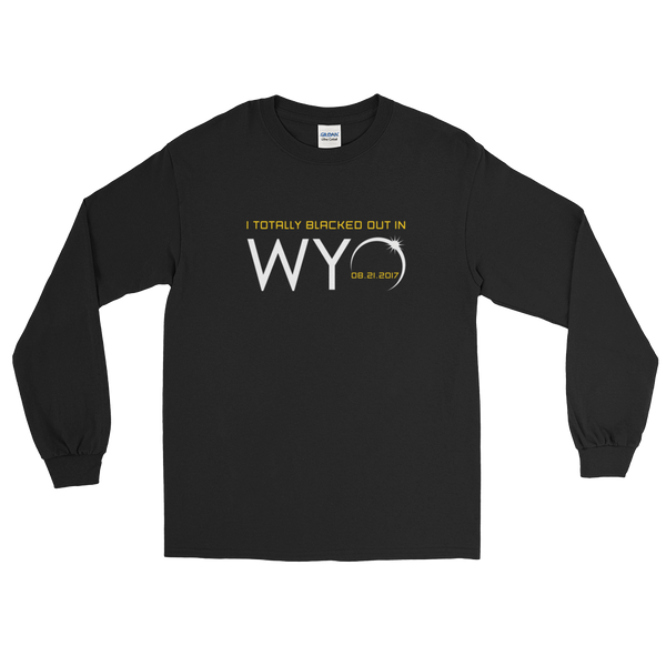 """I Totally Blacked Out in WYO"" Eclipse -Men's/Unisex Long Sleeve"