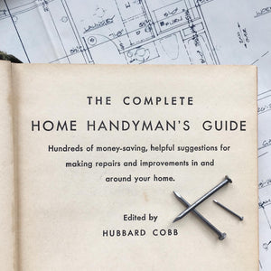 The Complete Home Handyman's Guide - Hubbard Cobb - 1948 Edition, 4th Printing