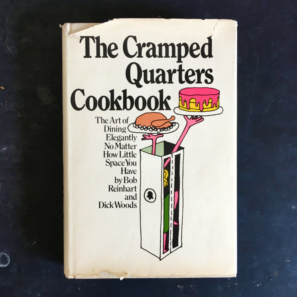 The Cramped Quarters Cookbook  by Bob Reinhart and Dick Woods - 1973 First Edition Small Spaces Cookbook