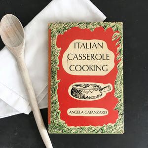 Italian Casserole Cooking by Angela Catanzaro -  Vintage 1970s Italian Cookbook Book Club Edition