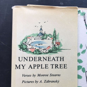 1960s Children's Nature Book of Verse - Underneath My Apple Tree by Monroe Stearns Adolf Zabransky