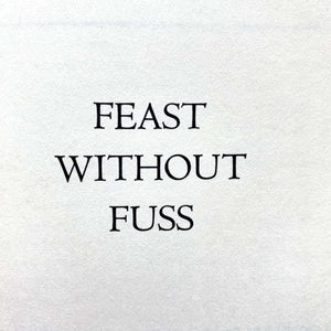 Feast Without Fuss - Pamela Harlech - British Vogue Magazine Food Editor - 1977 First Edition