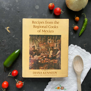 Recipes From The Regional Cooks of Mexico - Diana Kennedy - 1978 First Edition