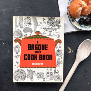 A Basque Story Cook Book by Ann Rogers - 1968 Basque Country Recipes and Memoir  of San Francisco's Martin's Espanol Hotel and the Abaurrea Family