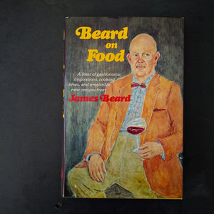 Beard on Food - James Beard Memoir and Cookbook - 1978 Edition