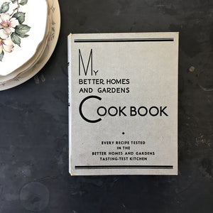 My Better Homes and Gardens Cookbook - 1936 Edition 14th Printing - 1930's Binder Cookbook