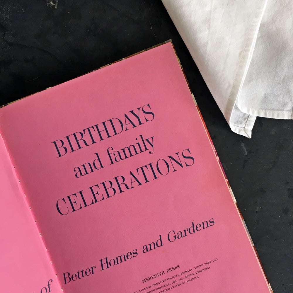 Vintage 1960s Party Book - Birthdays and Family Celebrations - Better Homes & Gardens 1963